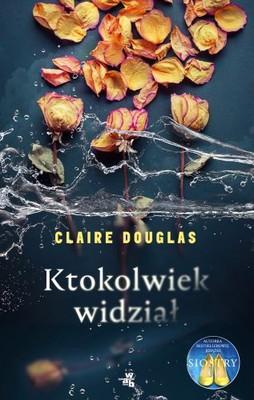 Claire Douglas - Ktokolwiek widział
