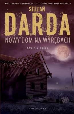 Stefan Darda - Nowy dom na Wyrębach