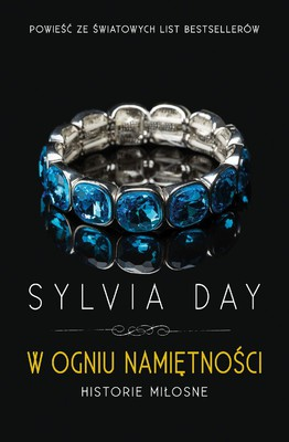 Sylvia Day - W ogniu namiętności. Historie miłosne