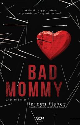 Tarryn Fisher - Bad Mommy. Zła mama