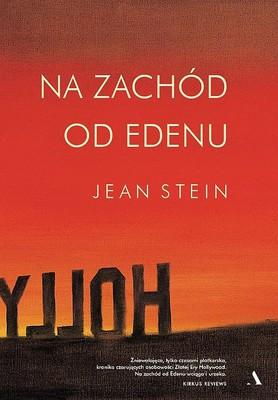 Jean Stein - Na zachód od Edenu / Jean Stein - West Of Eden