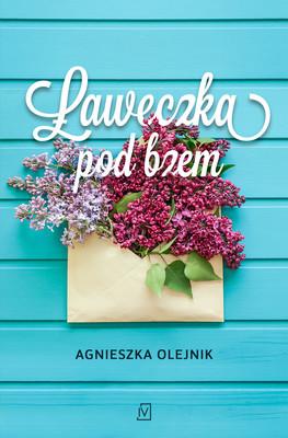 Agnieszka Olejnik - Ławeczka pod bzem