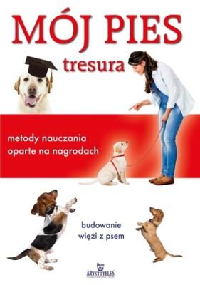 Colin Tennant - Mój pies. Tresura. Metody nauczania oparte na nagrodach