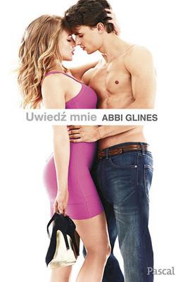 Abbi Glines - Uwiedź mnie / Abbi Glines - Uwiedź Mnie