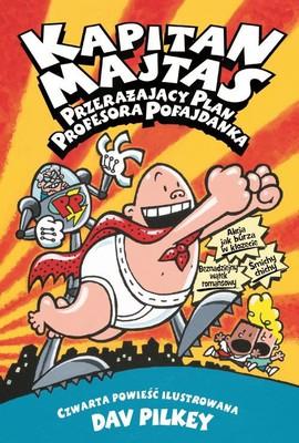 Dav Pikley - Kapitan Majtas. Przerażający plan profesora Pofajdanka