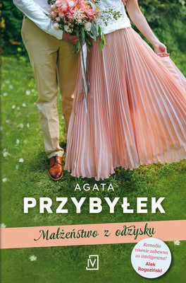 Agata Przybyłek - Małżeństwo z odzysku