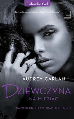Audrey Carlan - Dziewczyna na miesiąc. Październik - listopad - grudzień