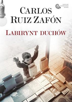 Carlos Ruiz Zafón - Labirynt duchów / Carlos Ruiz Zafón - El Laberinto De Los Espiritus