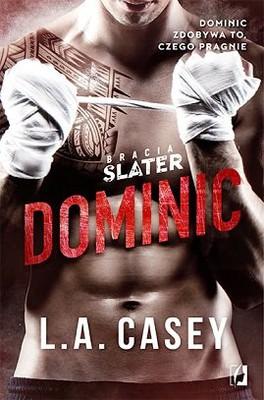 L.A. Casey - Bracia Slater. Tom 1. Dominic