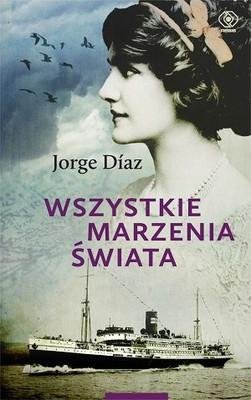Jorge Diaz - Wszystkie marzenia świata