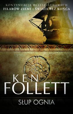 Ken Follett - Słup ognia