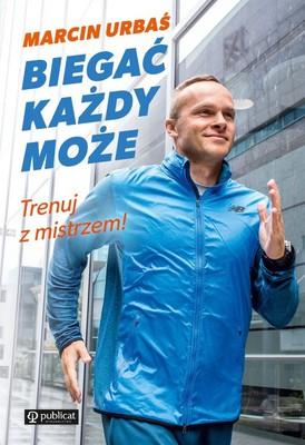 Marcin Urbaś - Biegać każdy może. Trenuj z mistrzem!
