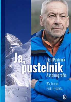 Piotr Pustelnik, Piotr Trybalski - Ja, Pustelnik. Autobiografia
