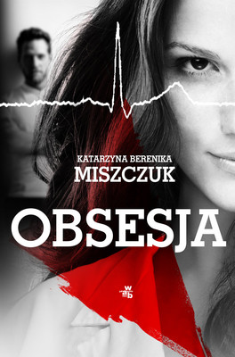 Berenika Katarzyna Miszczuk - Obsesja