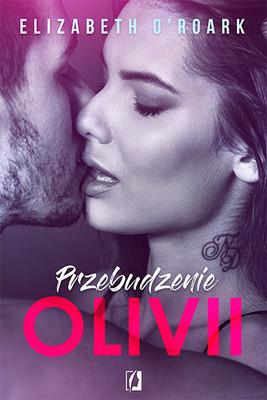 Elizabeth O'Roark - Przebudzenie Olivii / Elizabeth O'Roark - Walking Olivia