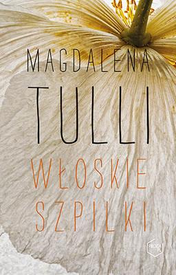 Magdalena Tulli - Włoskie szpilki