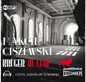 Marcin Ciszewski - Kruger. Tom 3. Lew