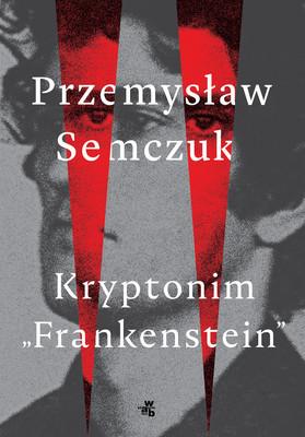 Przemysław Semczuk - Kryptonim Frankenstein