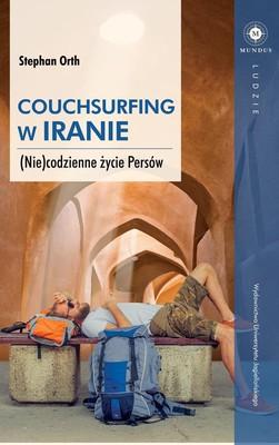 Stephan Orth - Couchsurfing w Iranie. (Nie)codzienne życie Persów
