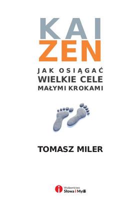 Tomasz Miler - Kaizen. Jak osiągać wielkie cele małymi krokami