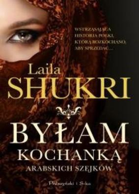 Laila Shukri - Byłam kochanką arabskich szejków