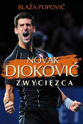 Blaza Popovic - Novak Djoković. Zwycięzca