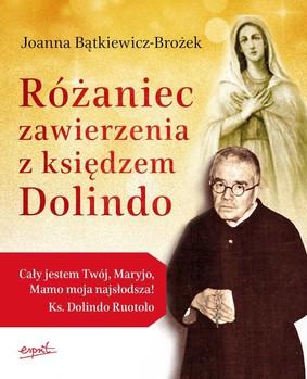 Joanna Bątkiewicz-Brożek - Różaniec zawierzenia z księdzem Dolindo