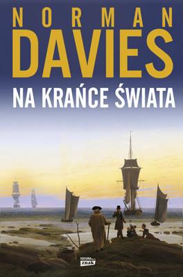 Norman Davies - Na krańce świata. Podróż historyka przez historię