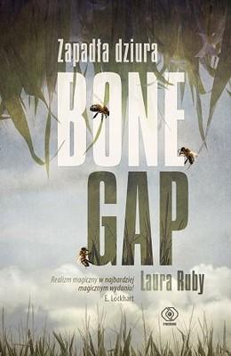 Laura Ruby - Zapadła dziura. Bone Gap