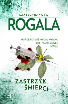 Małgorzata Rogala - Zastrzyk śmierci