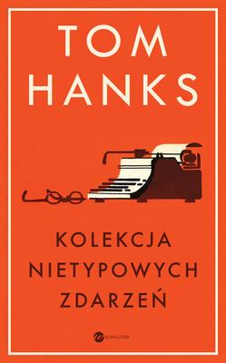 Tom Hanks - Kolekcja nietypowych zdarzeń / Tom Hanks - Uncommon Type