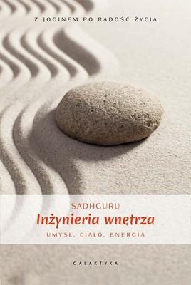 Vasudev Jaggi Sadhguru - Wewnętrzna praktyka. Umysł, ciało, energia