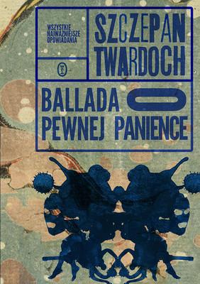 Szczepan Twardoch - Ballada o pewnej panience