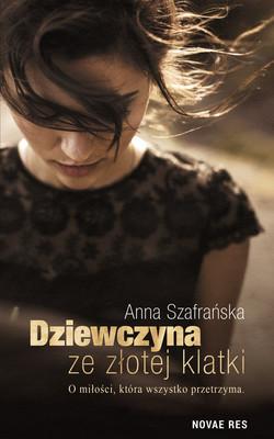 Anna Szafrańska - Dziewczyna ze złotej klatki