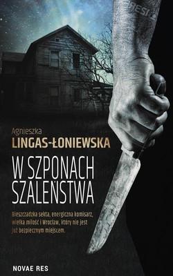 Agnieszka Lingas-Łoniewska - W szponach szaleństwa