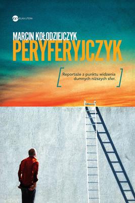 Marcin Kołodziejczyk - Peryferyjczyk