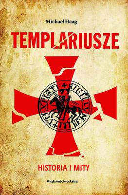 Michael Haag - Templariusze. Historia i mity