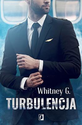 Whitney G. - Turbulencja / Whitney G. - Turbulence: A Cocky Pilot Romance