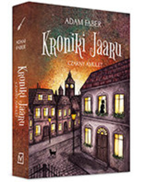 Adam Faber - Kroniki Jaaru. Tom 2. Czarny Amulet