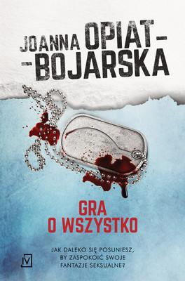 Joanna Opiat-Bojarska - Aleksandra Wilk. Tom 3. Gra o wszystko