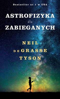 Neil deGrasse Tyson - Astrofizyka dla zabieganych