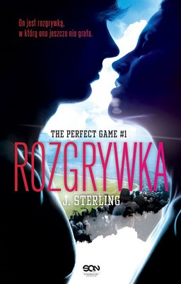 J. Sterling - The Perfect Game. Tom 1. Rozgrywka / J. Sterling - The Perfect Game