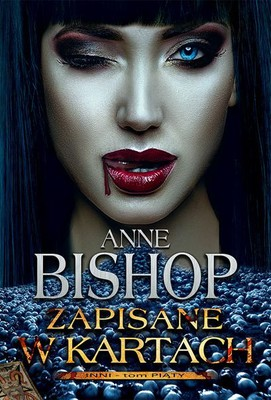 Anne Bishop - Inni. Tom 5. Zapisane w kartach