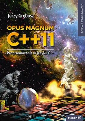 Jerzy Grębosz - Opus magnum C++11. Programowanie w języku C++