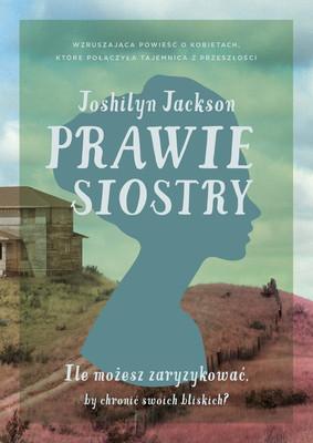 Joshilyn Jackson - Prawie siostry / Joshilyn Jackson - Almost Sisters