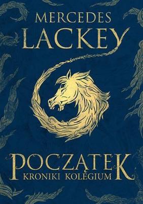 Mercedes Lackey - Kroniki Kolegium. Tom 1. Początek