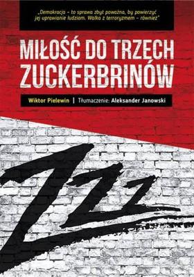 Wiktor Pielewin - Miłość do trzech Zuckerbrinów