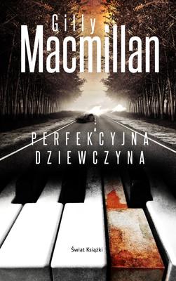 Gilly Macmillan - Perfekcyjna dziewczyna