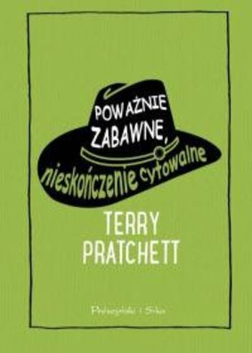 Terry Pratchett - Poważnie zabawne, nieskończenie cytowalne