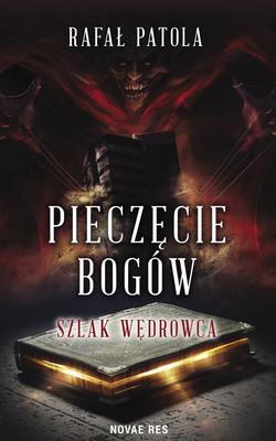Rafał Patola - Pieczęcie bogów. Szlak wędrowca